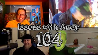 Issues With Andy #104  First Shot (at Danza)