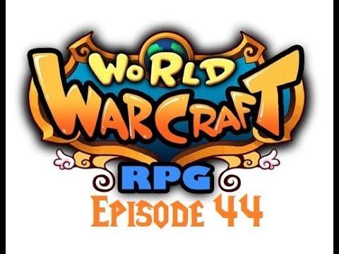[FR] WoW RPG : Episode 44 - La Horde s'installe -