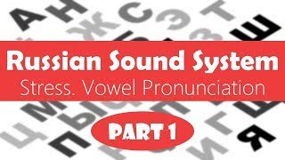 Beginning Russian. Russian Sound System: Stress. Stressed and Unstressed Vowels