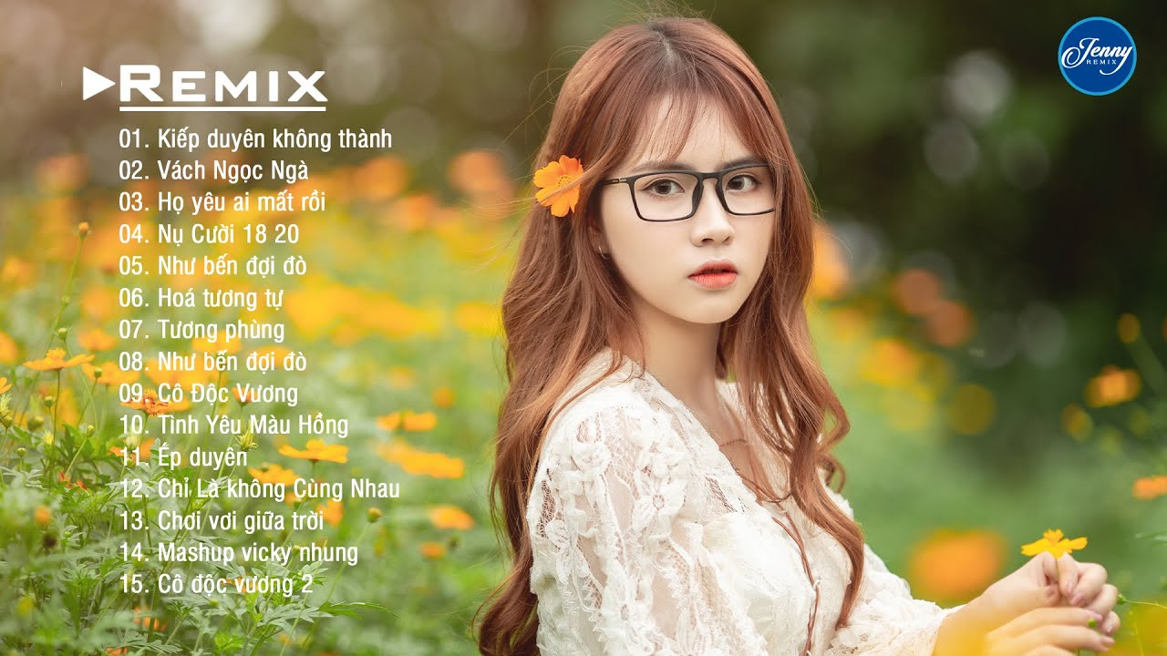 NHẠC TRẺ REMIX 2021 HAY NHẤT HIỆN NAY   EDM Tik Tok JENNY REMIX   Lk Nhạc Trẻ Remix 2021 Cực HOT