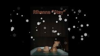 Rihanna - Stay (w/Lyrics & Vocals Suppressed)