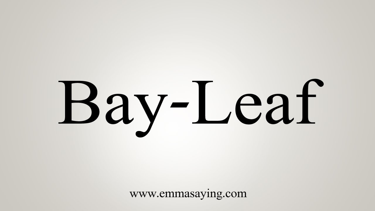 How To Say Bay-Leaf