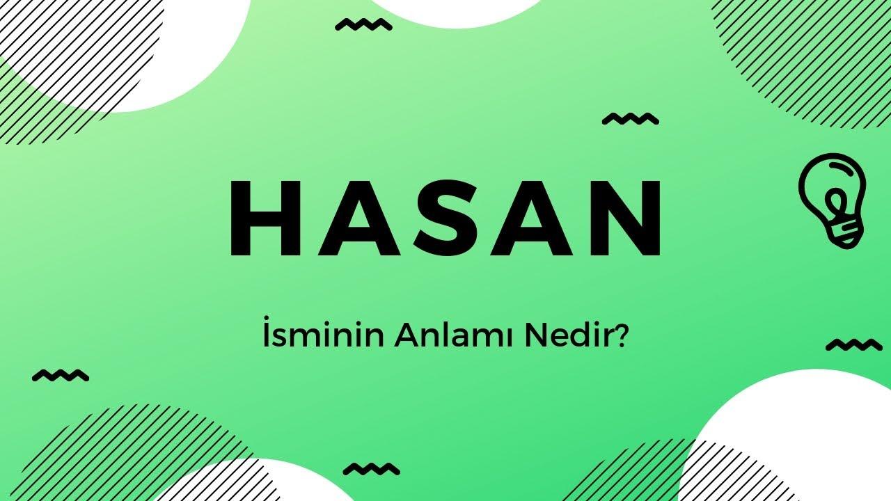 Hasan isminin anlamı Nedir?