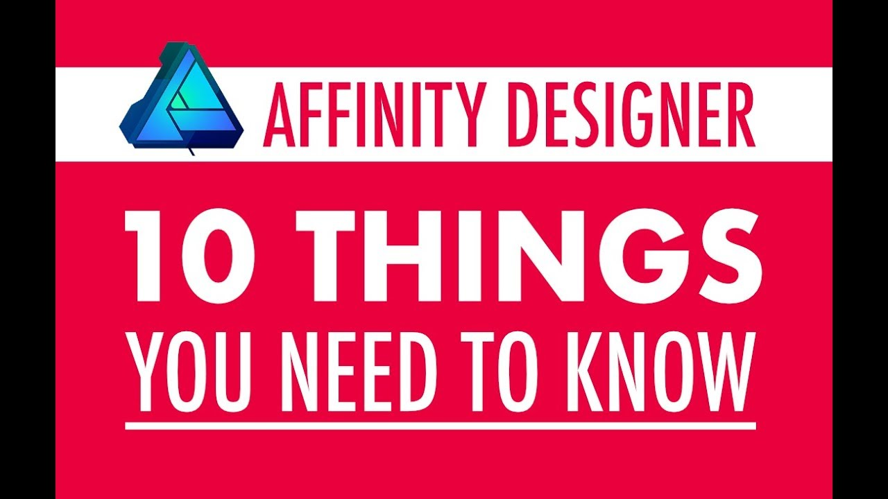 Affinity Designer 10 Things You Need To Know