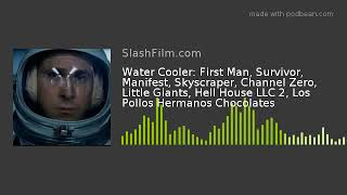 Water Cooler: First Man, Survivor, Manifest, Skyscraper, Channel Zero, Little Giants, Hell House LLC