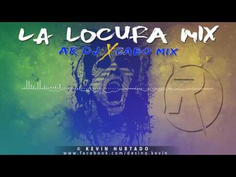 AR Dj x Cabo MIX - La Locura Mix (Real Mix Inc)