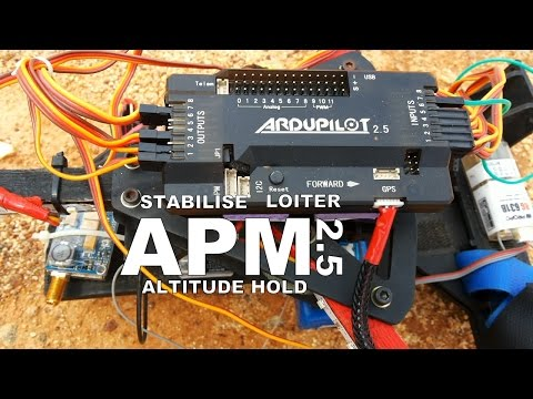 APM 2.5 Flight modes Stabilise, Altitude hold and Loiter - Tabrez Nadvi