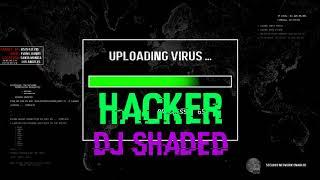 Hacker - Dj Shaded