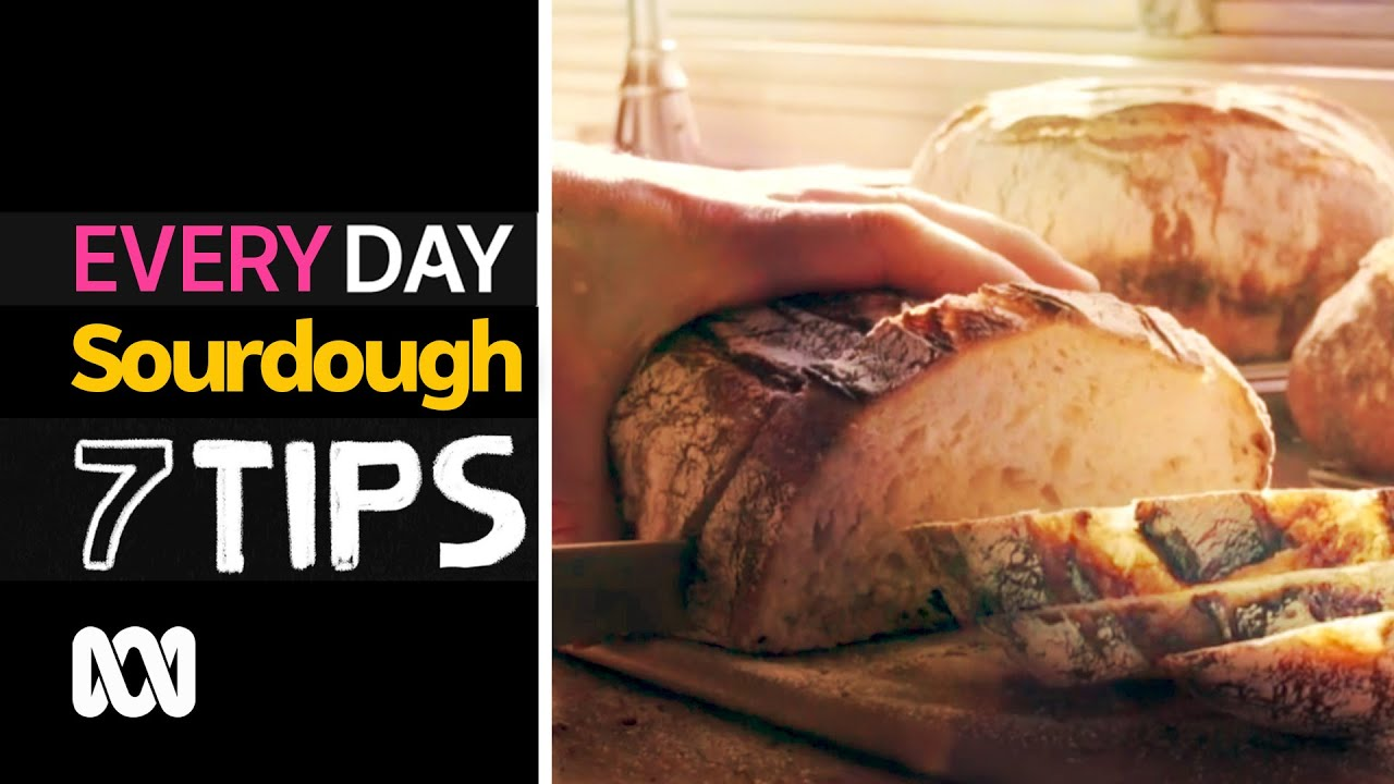 How to make your own sourdough bread | 7 Everyday Tips | ABC Australia