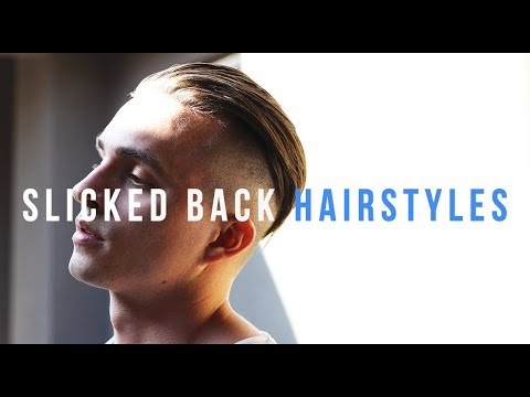 24 SLICK BACK HAIRSTYLE TRENDS + 2018 Hair Tutorials | Dre Drexler