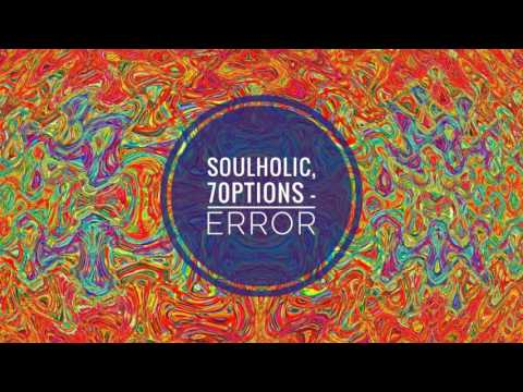 Soulholic, 7Options - Error (Original Mix)