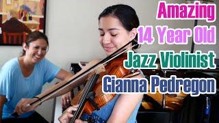 Amazing 14 Year Old Jazz Violinist, Gianna Pedregon