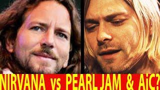 Nirvana DISLIKED Pearl Jam & Alice in Chains?