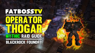 Operator Thogar Mythic Blackrock Foundry Guide - FATBOSS
