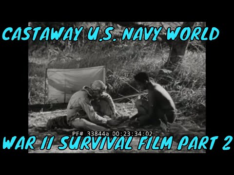 CASTAWAY U.S. NAVY WORLD WAR II SURVIVAL FILM  PART 2 33844a