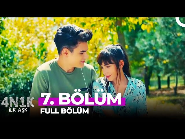 4N1K Ilk Aşk > Episode 7