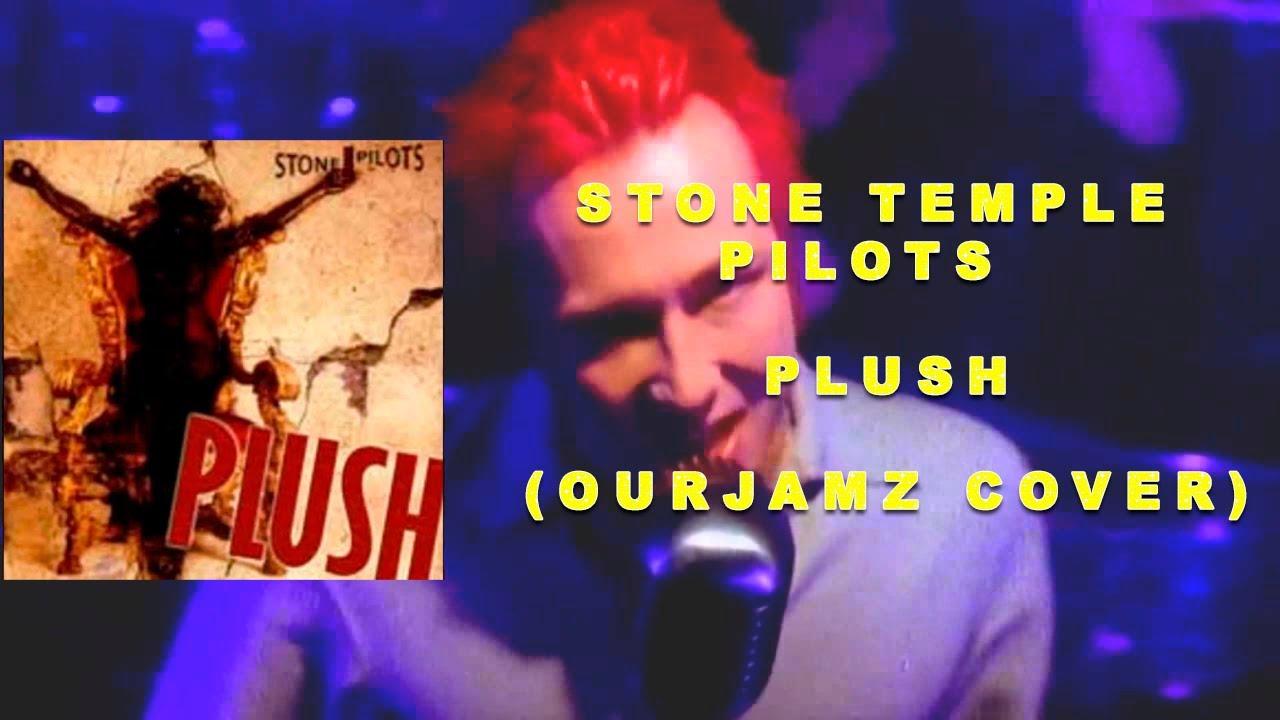 Stone Temple Pilots - Plush (Ourjamz Cover)