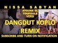 NISSA SABYAN - ATOUNA EL TOUFOULE (VERSI DANGDUT KOPLO REMIX) BY ANJAR BOLEAZ