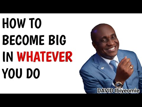 How to become Big in Business. / David Ibiyeomie Messages