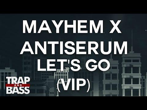 Mayhem x Antiserum - Let's Go (VIP) [PREMIERE]