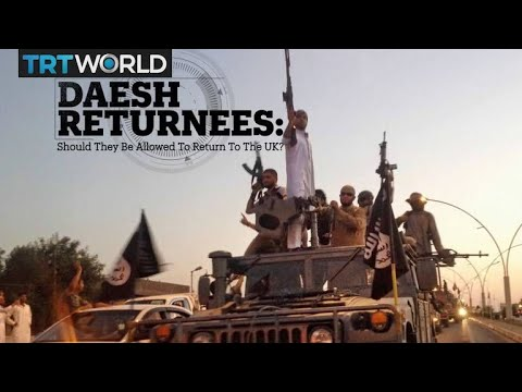 Daesh Returnees: Should they be allowed to return to the UK?