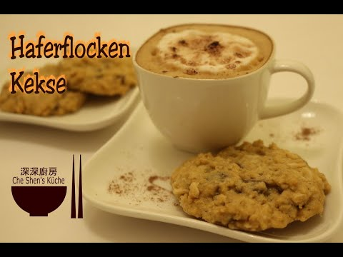 Haferflocken Kekse │ Backrezepte cookies 【Che Shen's Küche ...