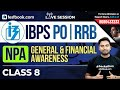 IBPS RRB PO : Financial & General Awareness Class 8 With Abhijeet Sir | Non Performing Assets