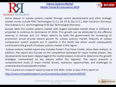 Subsea Systems Market Dynamics & Global Trend to 2019