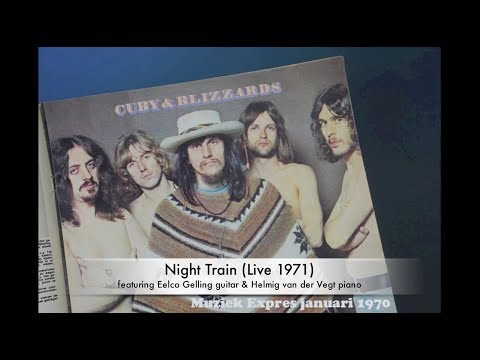 Cuby & the Blizzards - Night Train - Live VPRO Campus 1971 feat. Eelco Gelling & Helmig van der Vegt