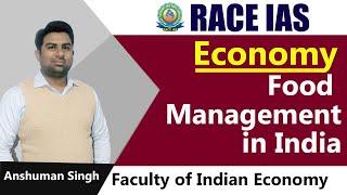 Food management in India | AGRICULTURE | Economy | भारतीय अर्थव्यवस्था | RACE IAS