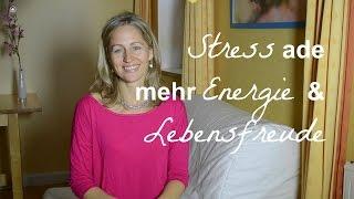 Stress ade. Mehr Energie und Lebensfreude mit dieser Übung.