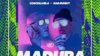 Bad Bunny Ft. Cosculluela - Madura 🔥 (Official Audio)🔥❌ [LINK DE DESCARGA]