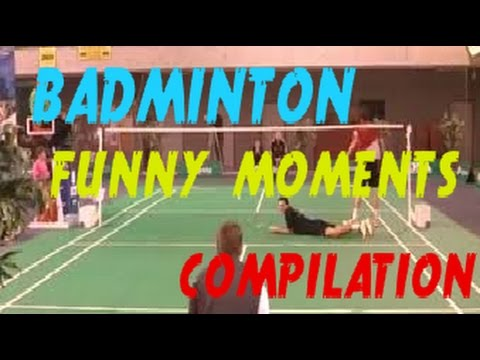 Badminton Funny Moments Compilation