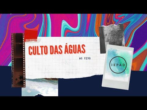 CULTO DAS ÁGUAS AO VIVO - 08/06/2021