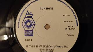Sunshine - If This Is Free (I Don't Wanna Be) (1980)