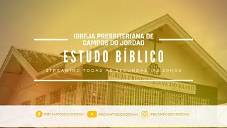Estudo Bíblico | Igreja Presbiteriana de Campos do Jordão | Ao Vivo - 30/11