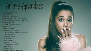 Ariana Grande Greatest Hits 2018 || Ariana Grande Best Songs Collection