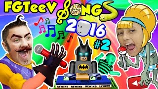 FGTEEV SONGS 2016 #2 w/ LEGO BatMan (Songs for Kids ROBLOX POKEMON SLITHER. IO Games YOUTUBE REWIND)
