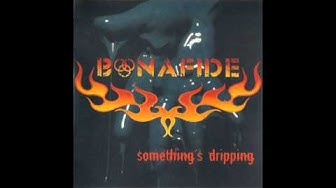 Bonafide - Something's Dripping (Full Album)