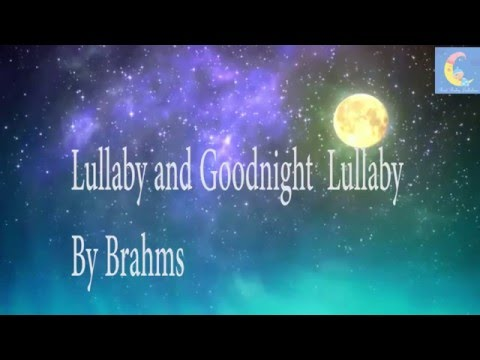 Baby Lullaby Music BRAHMS Lullaby Baby Sleep Music Songs Lyrics To Put A Baby Toddlers Children Kids