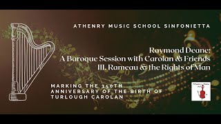 Raymond Deane: A Baroque Session with Carolan & Friends III. Rameau & The Rights of Man