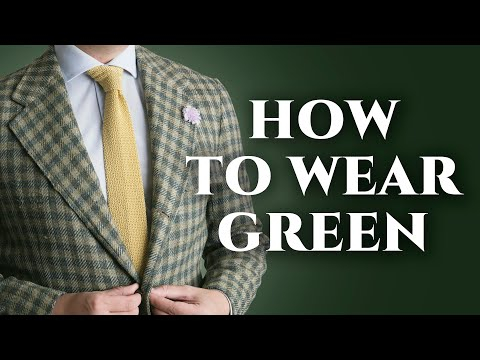 How To Wear, Match & Pair GREEN in Menswear - The Most Underrated Men's Clothing & Accessories Color