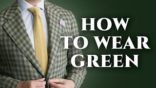 How To Wear, Match & Pair GREEN in Menswear - The Most Underrated Men