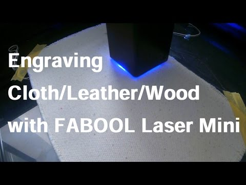 Engraving Cloth/Leather/Wood with FABOOL Laser Mini