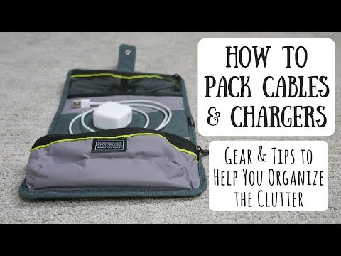 Packing Cables & Chargers   How to Keep Your Electronic Accessories Organized