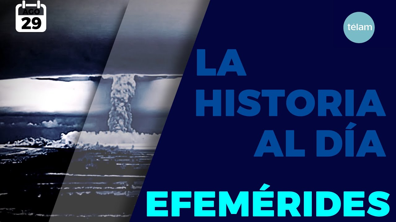 LA HISTORIA AL DÍA (EFEMÉRIDES 29 AGOSTO)