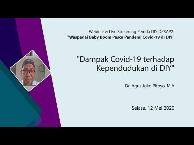 Dampak Covid 19 terhadap Kependudukan di DIY - Dr Agus Joko Pitoyo, M A