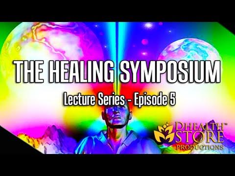 THE HEALING SYMPOSIUM - Ep. 5 (Doctah B. Sirius) *Extended