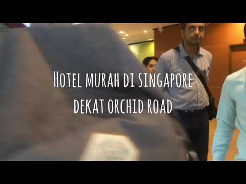 Hotel Murah Di Dekat Orchard Road Singapore Youtube