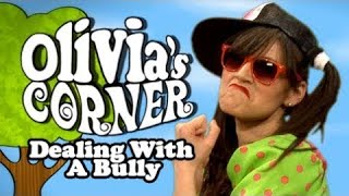Olivia's Corner - How to Deal with Bullies